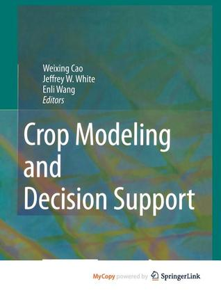 Crop Modeling and Decision Support  by  Weixing Cao