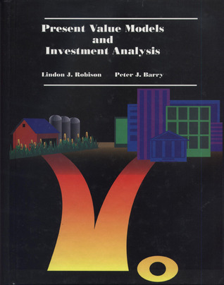 Present Value Models and Investment Analysis Lindon J. Robison