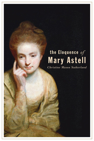 The Eloquence of Mary Astell  by  Christine Mason Sutherland