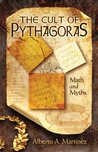 The Cult of Pythagoras: Math and Myths
