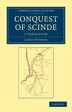 Conquest of Scinde  by  James Outram
