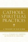 Catholic Spirituality: A Treasury of Prayers and Practices