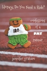 Honey, Do You Need a Ride?: Confessions of a Fat Runner