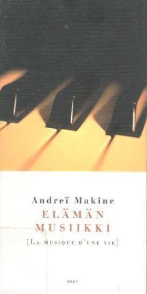 Elämän musiikki Andreï Makine