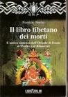 Il libro tibetano dei morti. L'antica sapienza dell'Oriente di fronte al Morire e al Rinascere