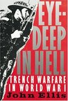 Eye-Deep In Hell: Trench Warfare In World War I