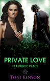 Private Love in a Public Place (Private Love, #1)
