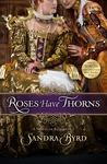 Roses Have Thorns: A Novel of Elizabeth I (Ladies in Waiting #3)
