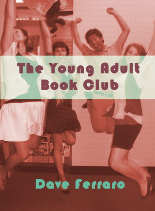 The Young Adult Book Club Dave Ferraro