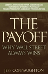 The Payoff: Why Wall Street Always Wins