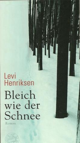 Bleich wie der Schnee  by  Levi Henriksen