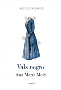 Vals negro  by  Ana María Moix