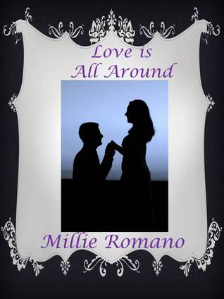 Love is All Around Millie Romano