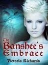 The Banshee's Embrace (The Banshee's Embrace Trilogy, #1)