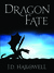 Dragon Fate (War of the Blades, #1) by J.D. Hallowell
