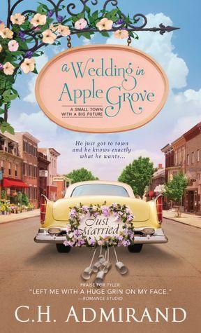 A Wedding in Apple Grove C.H. Admirand