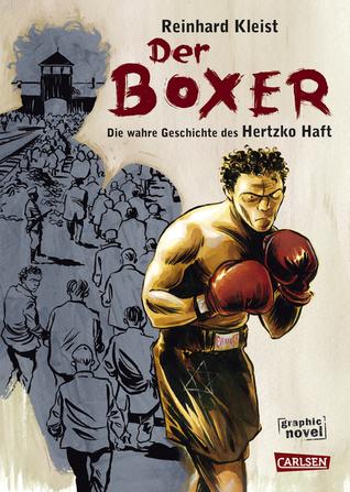 Der Boxer - Die wahre Geschichte des Hertzko Haft Reinhard Kleist