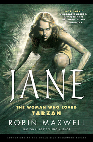 Book Review: Robin Maxwell's  Jane: The Woman Who Loved Tarzan