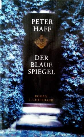 Der Blaue Spiegel  by  Peter Haff