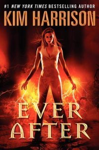 Book Review: Kim Harrison's Ever After