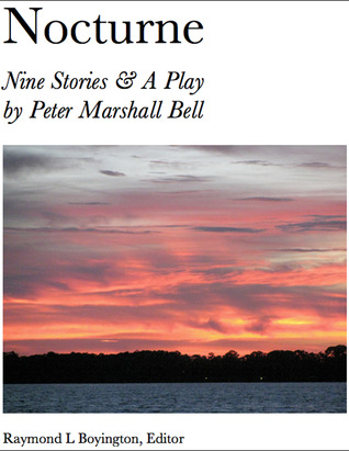 Nocturne: Nine Stories & A Play  by  Raymond L. Boyington