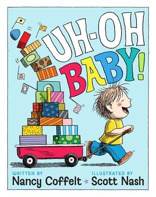 Uh-Oh, Baby! Nancy Coffelt