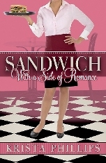 Sandwich, with a Side of Romance by Krista Phillips