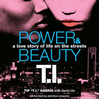 Power & Beauty Unabridged (Power & Beauty, #1)  by  Tip T.I. Harris
