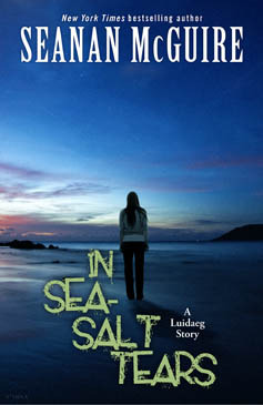 "Book Review: Seanan McGuire's ""In Sea-Salt Tears"""