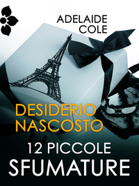 Adelaide Cole - Desiderio nascosto (12 Shades of Surrender) (2012)