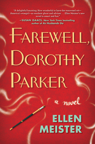 Farewell, Dorothy Parker (2013) by Ellen Meister