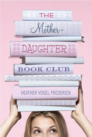 The Mother-Daughter Book Club (The Mother-Daughter Book Club, #1)