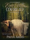 Ever My Merlin (My Merlin, #3)