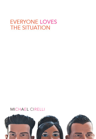 Everyone Loves the Situation  by  Michael Cirelli