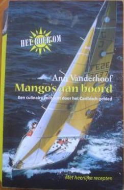 Mangos aan boord, Een culinaire zeiltocht door het Caribisch gebied  by  Ann Vanderhoof