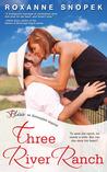 Three River Ranch (Three River Ranch, #1)