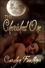 The Cherished One  by  Carolyn Faulkner