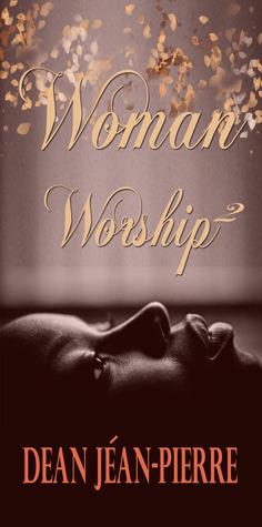Woman Worship 2 Dean Jéan-Pierre