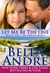 Let Me Be the One (San Francisco Sullivans, #6; The Sullivans, #6) by Bella Andre