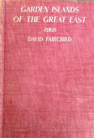 Garden Islands of the Great East David Fairchild