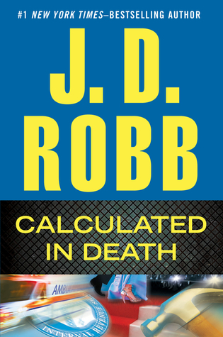 Book Review: J.D. Robb's Calculated in Death
