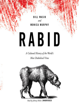 A Cultural History of the World's Most Diabolical Virus - Bill Wasik, Monica Murphy