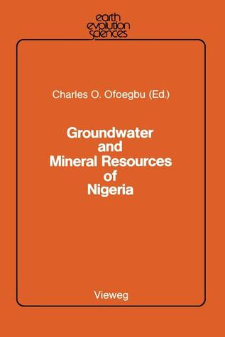 Groundwater And Mineral Resources Of Nigeria  by  Charles O. Ofoegbu