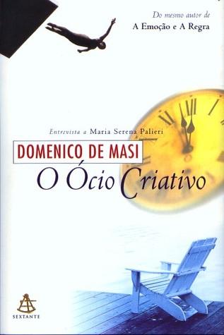 O Ócio Criativo Domenico De Masi