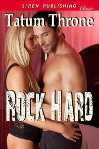 Rock Hard  by  Tatum Throne