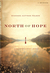 North of Hope A Daughter's Arctic Journey by Shannon Huffman Polson
