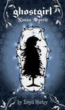 Xmas Spirit (Ghostgirl, #3.5)