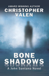 Bone Shadows (John Santana, #4)