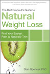 The Diet Dropout's Guide to Natural Weight Loss: Find Your Easiest Path to Naturally Thin