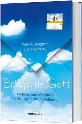 Briefe an Gott: Eine bewegende Geschichte voller Inspiration und Hoffnung (2011)